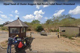 Dijual Tanah di Cluster Anggrek Bali Pecatu Indah Resort Dreamland