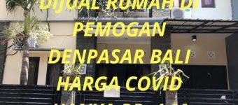 Dijual Rumah di Pemogan Denpasar Bali Harga Covid