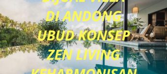 Dijual Villa di Andong Ubud Konsep Zen Living Keharmonisan
