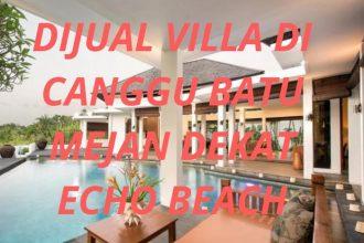 Dijual Villa di Canggu Batu Mejan dekat Echo Beach