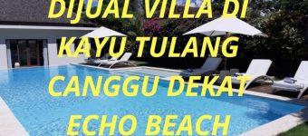 Dijual Villa di Kayu Tulang Canggu Dekat Echo Beach